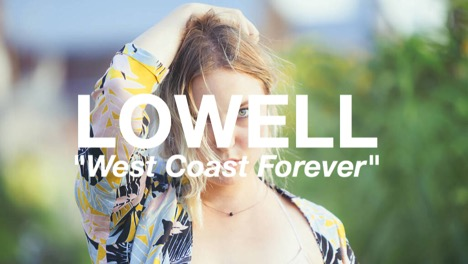 "LISTEN: ""West Coast Forever"" by Lowell"