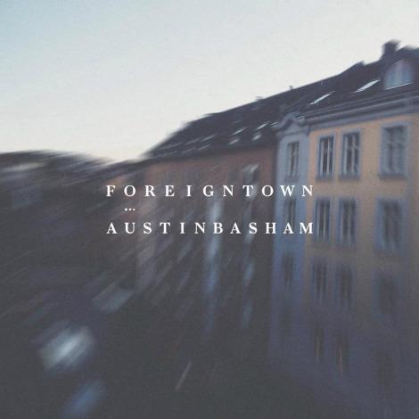 """LISTEN: """"Foreign Town"""" by Austin Basham"""