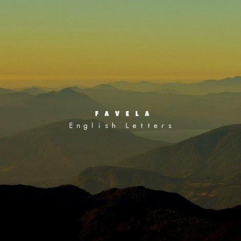 """LISTEN: """"English Letters"""" by Favela"""