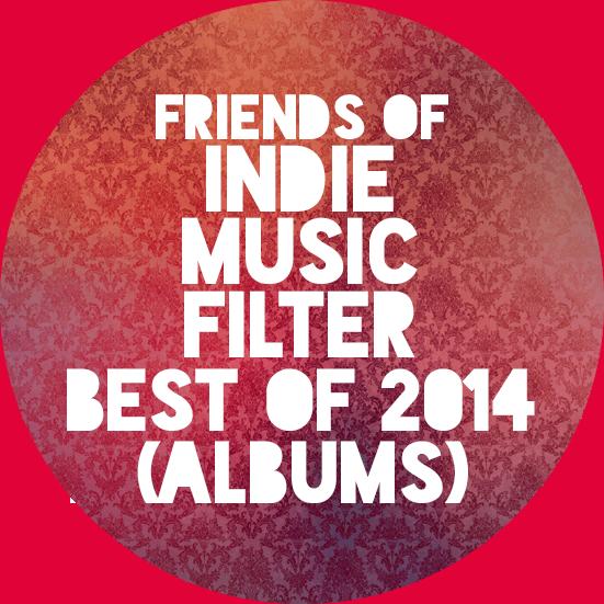 fofimf bestof2014 Friends Of Indie Music Filter: Albums Of 2014