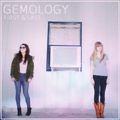 """Gemology – """"First & Last"""""""