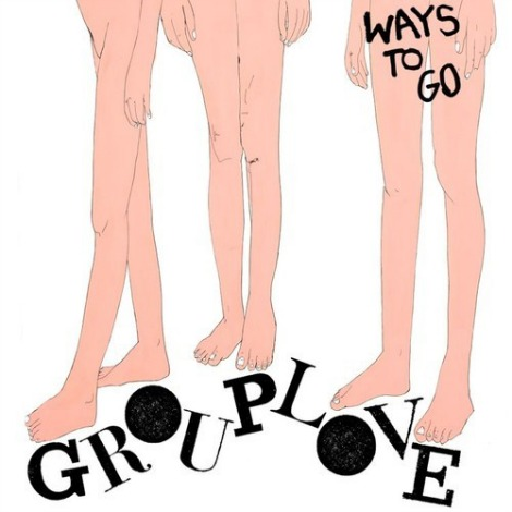 grouplove ways to go1 Ive Got A Ways To Go