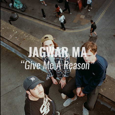"""LISTEN: """"Give Me A Reason"""" by Jagwar Ma"""