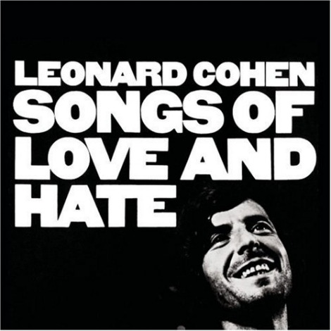 leonard cohen songs of love and hate Three Albums That Changed My Life (ON AN ON Takeover)
