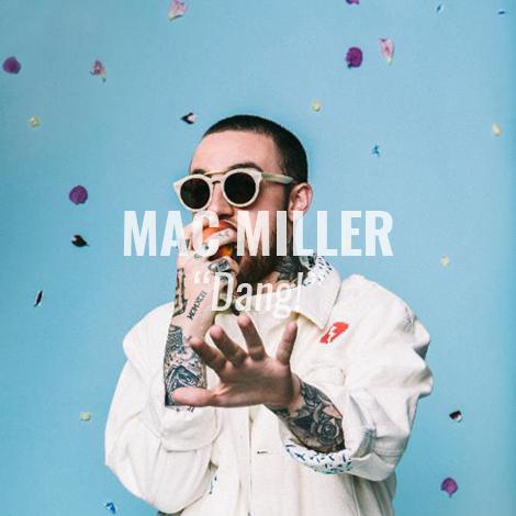 "LISTEN: ""Dang!"" (feat Anderson .Paak) by Mac Miller"