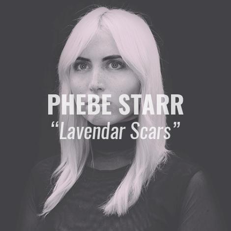 "LISTEN: ""Lavender Scars"" by Phebe Starr"