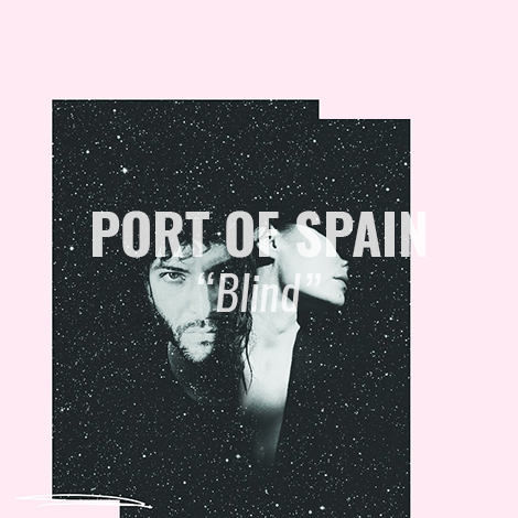 "LISTEN: ""Blind"" by Port of Spain"