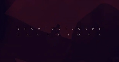 shoutoutlouds illusions Video: Illusions by Shout Out Louds