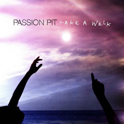 takeawalk passionpit Take A Walk