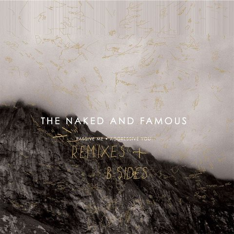 The Naked And Famous (remixes and b-sides)
