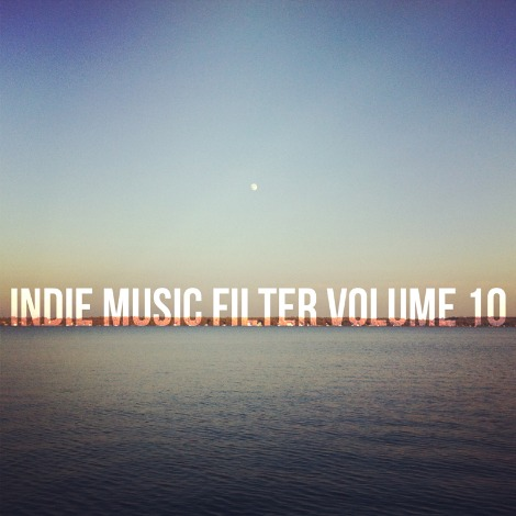Indie Music Filter: Volume 10