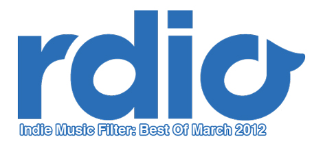 Indie Music Filter: Best Of March 2012