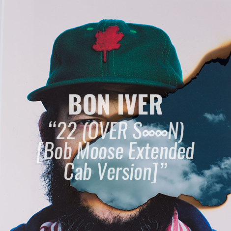 "LISTEN: ""22 (OVER S∞∞N)"" [Bob Moose Extended Cab Version] by Bon Iver"