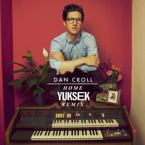 """Home"" by Dan Croll (Yuksek remix)"