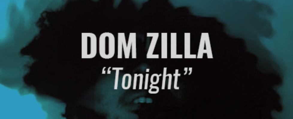 dom zilla tonight
