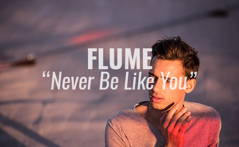 "LISTEN: ""Never Be Like You"" (feat. Kai) by Flume"