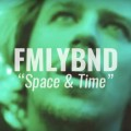 fmlybnd space and time video