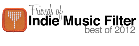 Friends Of Indie Music Filter: Best Of 2012