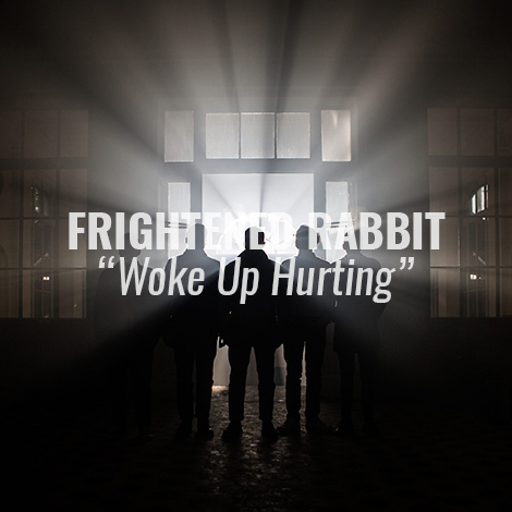 "VIDEO: ""Woke Up Hurting"" by Frightened Rabbit"
