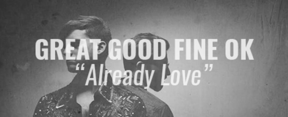 great good fine ok already love
