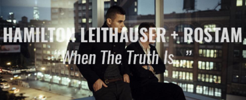 hamilton leithauser rostam when the truth is