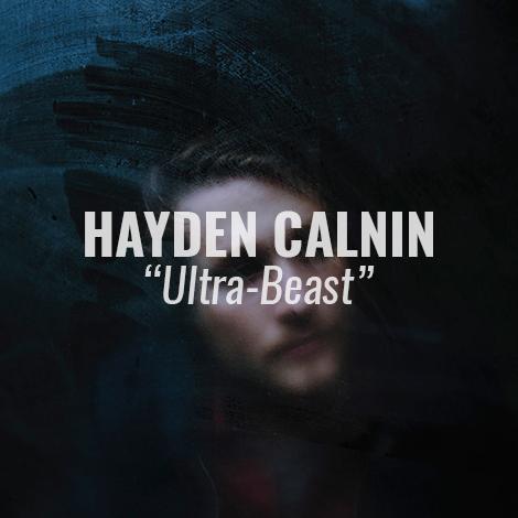 """LISTEN: """"Ultra-Beast"""" by Hayden Calnin"""