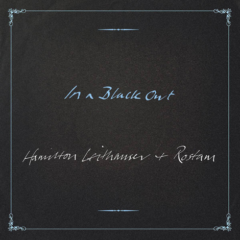 in a black out hamilton rostam