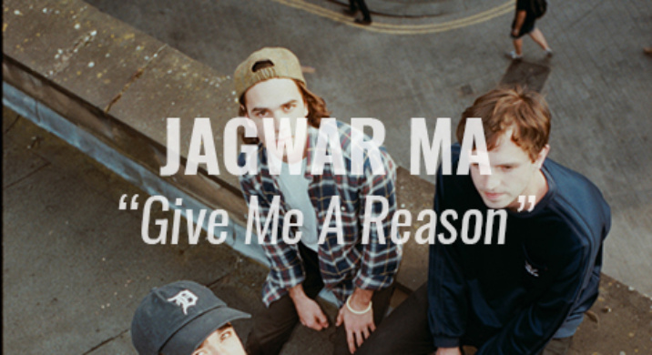 jagwar ma give me a reason