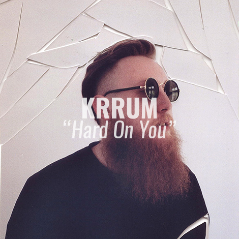 krrum hard on you
