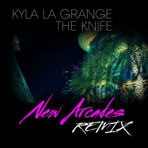 "Kyla La Grange – ""The Knife"" (New Arcades Remix)"