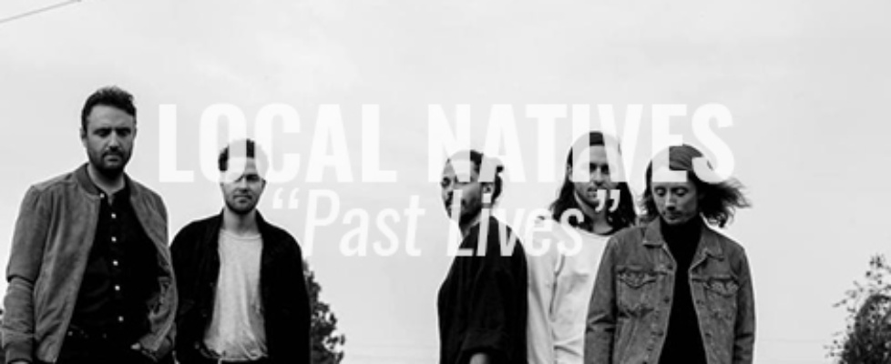 local natives past lives