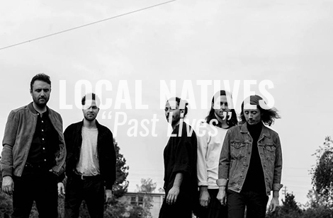 "LISTEN: ""Past Lives"" by Local Natives"