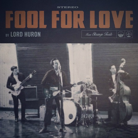 lord huron fool for love