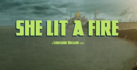 """Video: """"She Lit A Fire"""" by Lord Huron"""