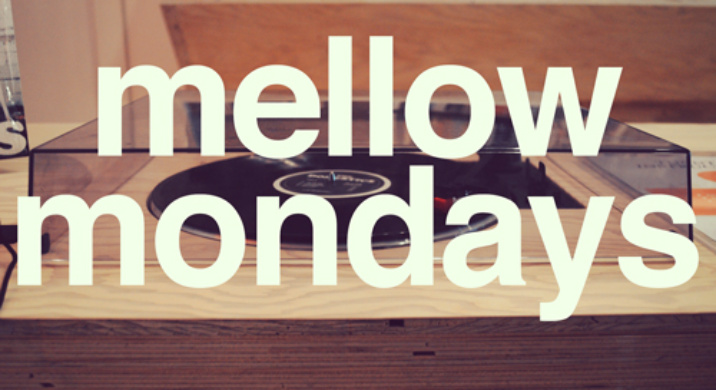 mellow mondays