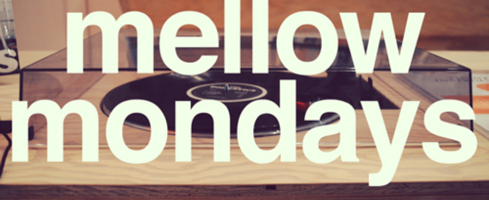 mellow mondays