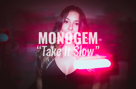 monogem take it slow