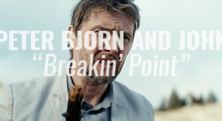 peter bjorn john breakin point