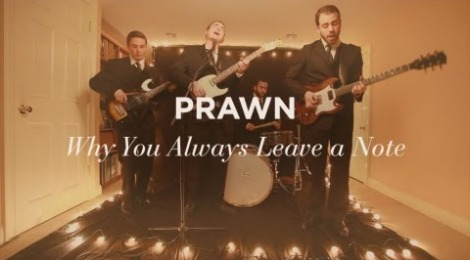 """Prawn – """"Why You Always Leave A Note"""""""
