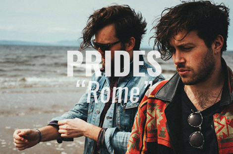 "New Music From Prides, ""Rome"""