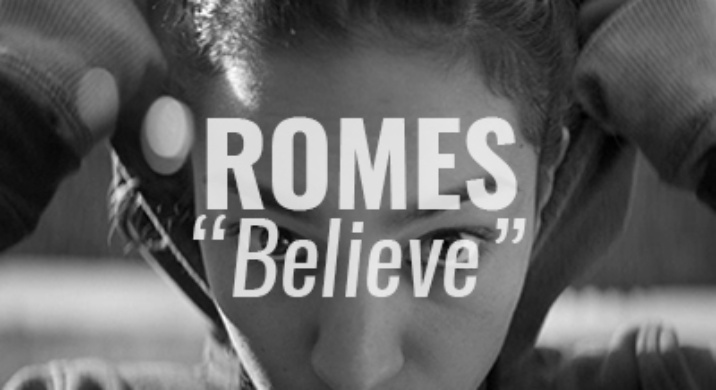 romes-believe video