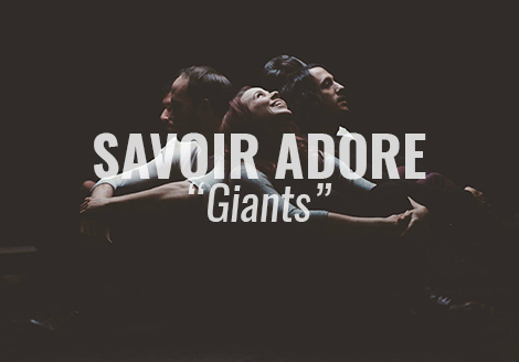 "VIDEO: ""Giants"" by Savoir Adore"