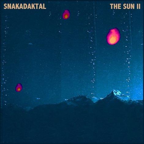 """Snakadaktal – """"The Sun II"""""""