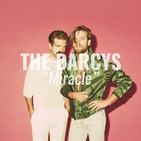 "LISTEN: ""Miracle"" by Darcys"