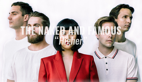 "LISTEN: Higher"" by The Naked and Famous"