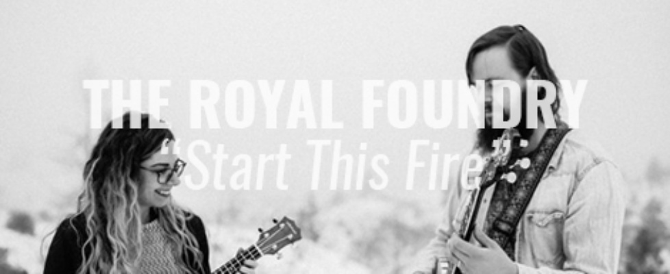 the royal foundry start this fire
