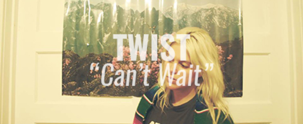 twist cant wait