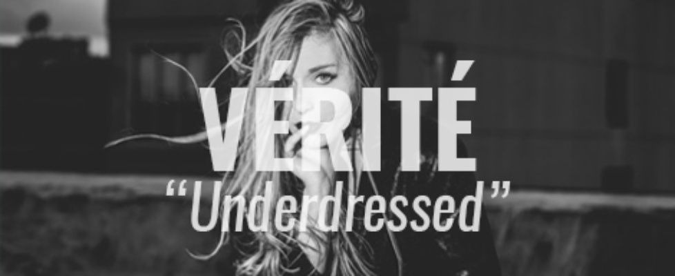 verite underdressed