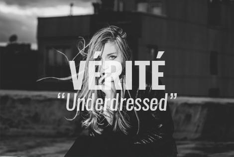 "LISTEN: ""Underdressed"" by VÉRITÉ"