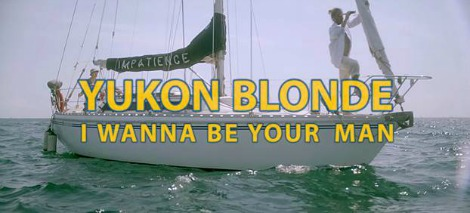"""VIDEO: """"I Wanna Be Your Man"""" by Yukon Blonde"""
